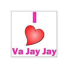 "I Love VaJayJay Square Sticker 3"" x 3"""