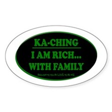 KA-CHING I AM RICH...WITH FAMILY Decal