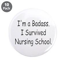 """Badass Survives Nursing School 3.5"""" Button (1"""