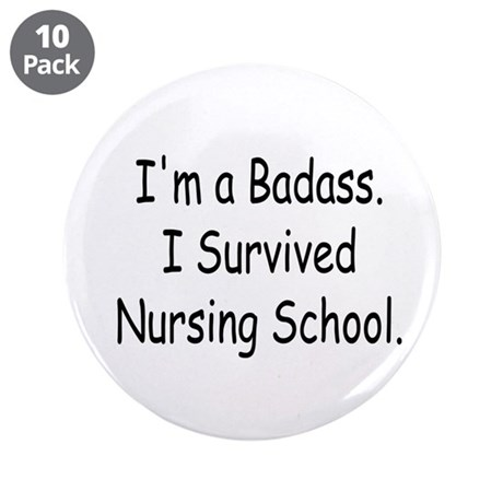 "Badass Survives Nursing School 3.5"" Button (1"