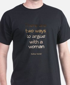There are two way sto argue with a woman Neither w