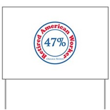 47% Reitred American Yard Sign