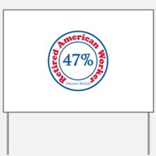 47% Reitred American Yard Sign