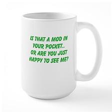 Happy To see me Mug