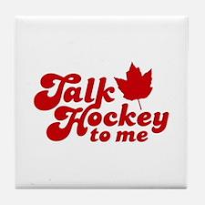 Talk Hockey To Me Tile Coaster