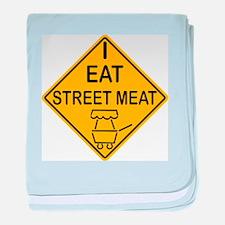 I Eat Street Meat baby blanket