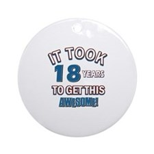 Awesome 18 year old birthday design Ornament (Roun