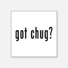 GOT CHUG Sticker