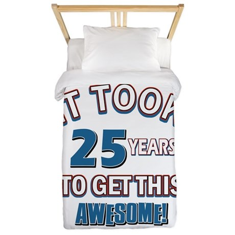Awesome 25 year old birthday design Twin Duvet