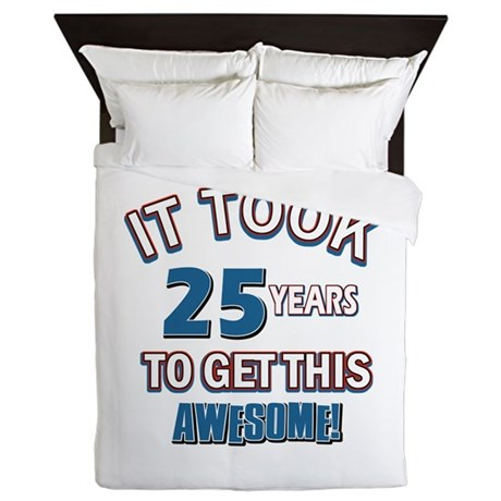 Awesome 25 year old birthday design Queen Duvet