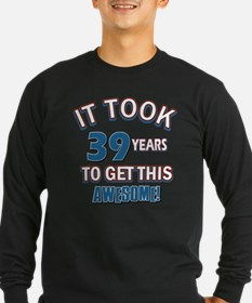 Awesome 39 year old birthday design T