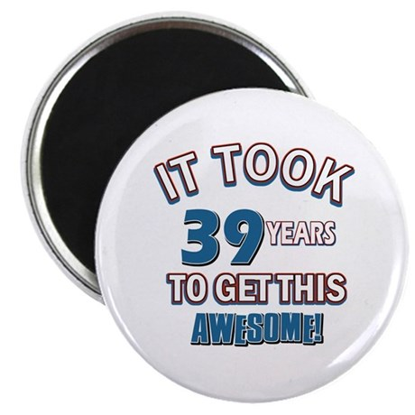 Awesome 39 year old birthday design Magnet