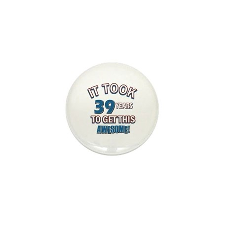Awesome 39 year old birthday design Mini Button (1