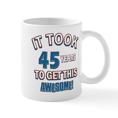 Awesome 45 year old birthday design Mug