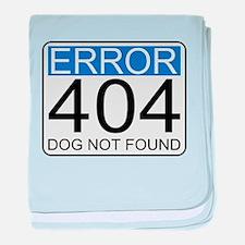 Error 404 - Dog Not Found baby blanket