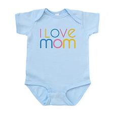 I love Mom Infant Bodysuit
