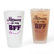 Mommy is my BFF Drinking Glass