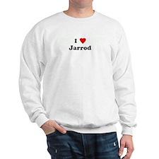 I Love Jarrod Sweatshirt