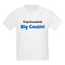 Big Cousin (Only Grandchild) T-Shirt