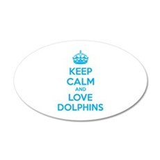 Keep calm and love dolphins 22x14 Oval Wall Peel