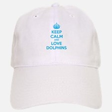 Keep calm and love dolphins Baseball Baseball Cap