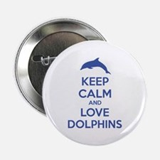 """Keep calm and love dolphins 2.25"""" Button"""