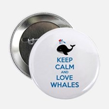 "Keep calm and love whales 2.25"" Button"