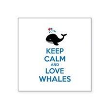 "Keep calm and love whales Square Sticker 3"" x 3"""