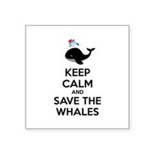"""Keep calm and save the whales Square Sticker 3"""" x"""