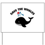 Save the whales Yard Signs