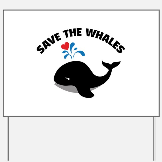 Save the whales Yard Sign