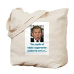 Myth of White Superiority Tote Bag