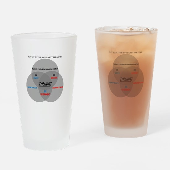 SAY NO TO THE TWO PARTY TYRANNY Drinking Glass