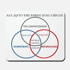 SAY NO TO THE THREE RING CIRCUS! Mousepad