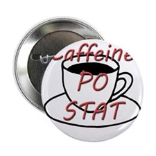 "Caffeine PO stat 2.25"" Button (10 pack)"