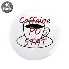 """Caffeine PO stat 3.5"""" Button (10 pack)"""