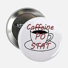 """Caffeine PO stat 2.25"""" Button"""