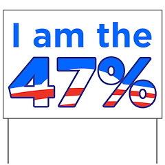 I am the 47% with Obama Logo Yard Sign