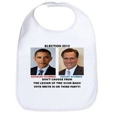 ELECTION 2012, THE LESSER OF TWO SCUM BAGS. Bib