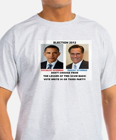 ELECTION 2012, THE LESSER OF TWO SCUM BAGS. T-Shirt