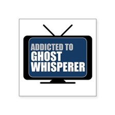 "Addicted to Ghost Whisperer Square Sticker 3"" x 3"""