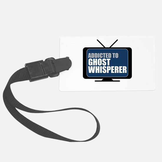 Addicted to Ghost Whisperer Luggage Tag