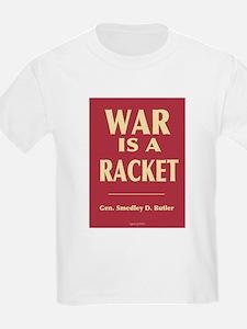 War Is A Racket Kids T-Shirt