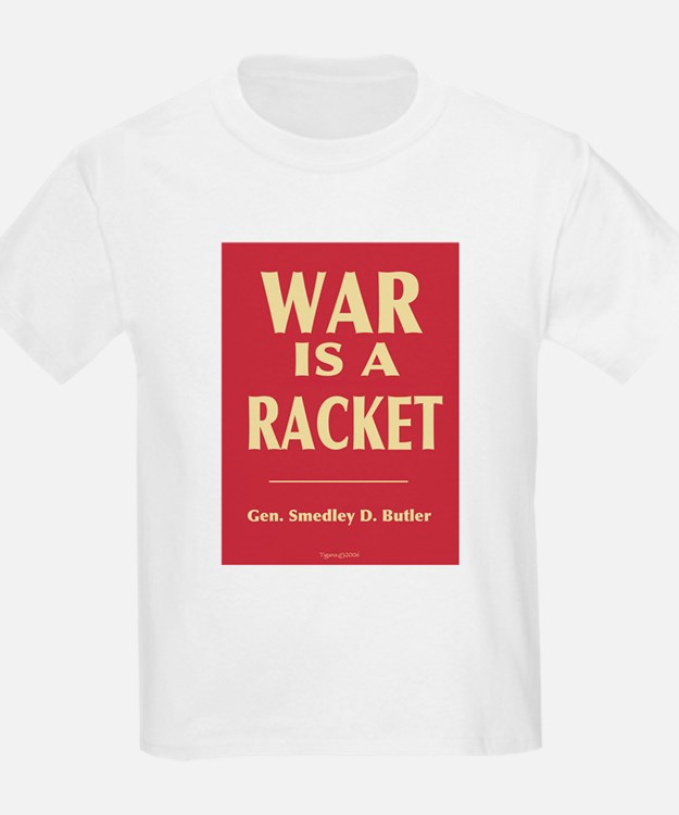 War Is A Racket Kids T-Shirt
