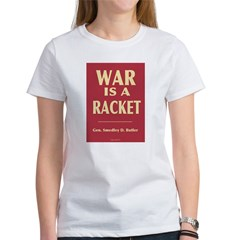 War Is A Racket Tee