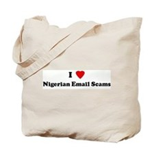 I Love Nigerian Email Scams Tote Bag