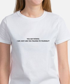 WHY ARE YOU TALKING TO YOURELF? Women's T-Shirt