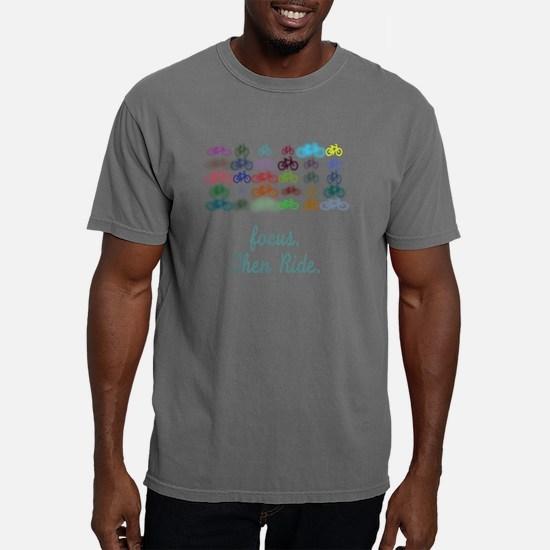 Focus. Then Ride. Mens Comfort Colors Shirt