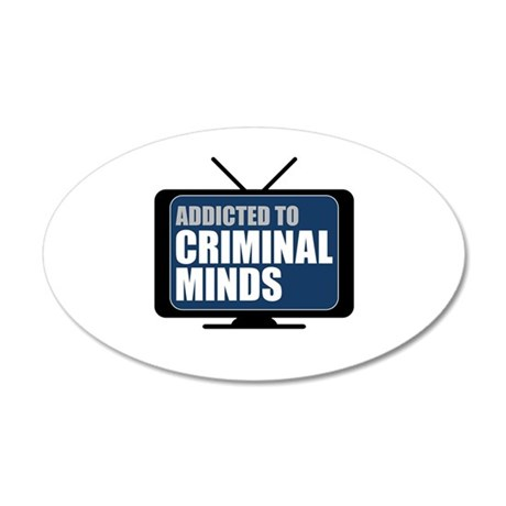 Addicted to Criminal Minds 22x14 Oval Wall Peel