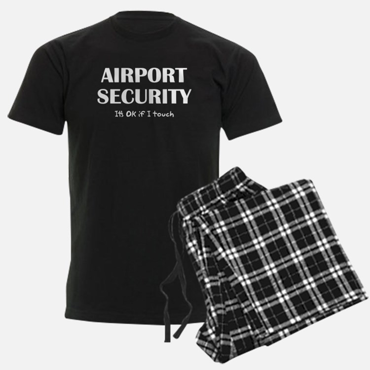 Airport Security It's Ok if I touch Pajamas
